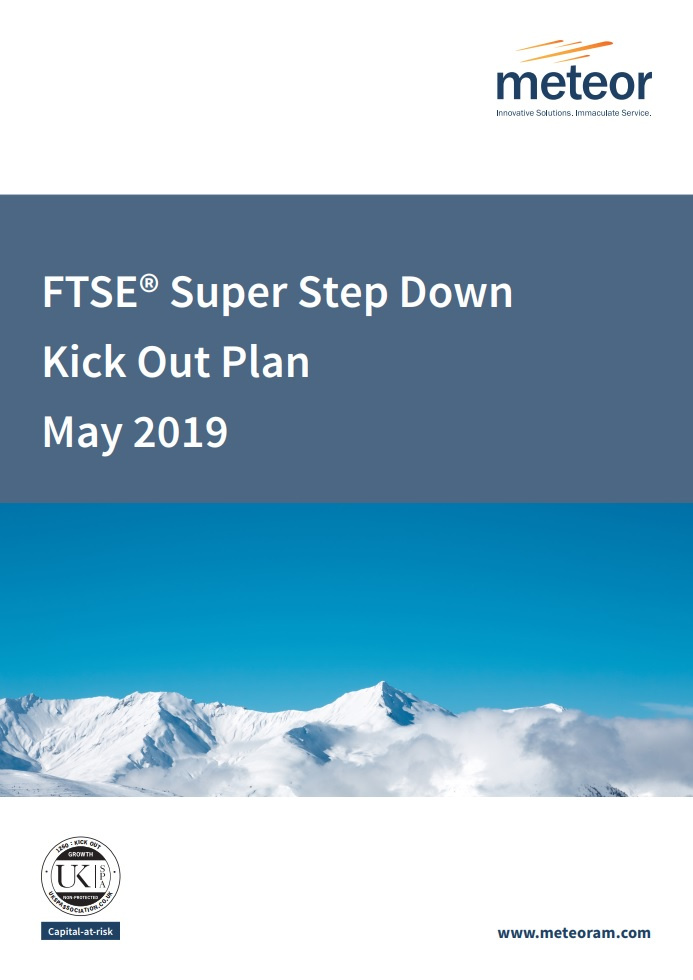 Meteor FTSE Super Step Down Kick Out Plan May 2019
