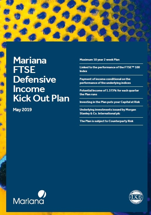 Mariana Capital FTSE Defensive Income Kick Out Plan May 2019