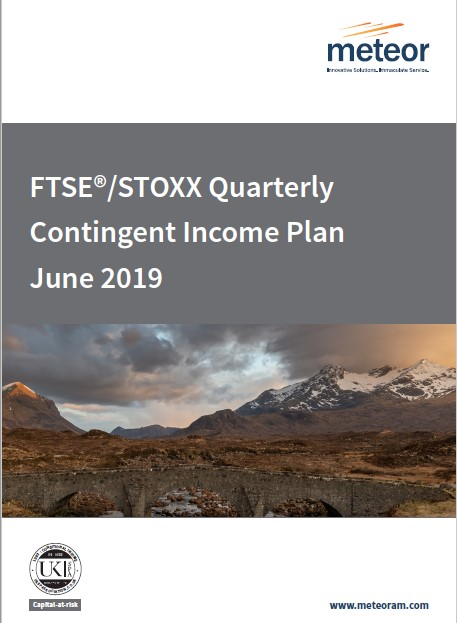 Meteor FTSE STOXX Quarterly Contingent Income Plan June 2019