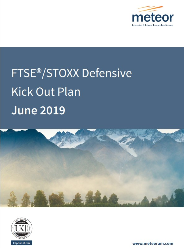 Meteor FTSE STOXX Defensive Kick Out Plan June 2019