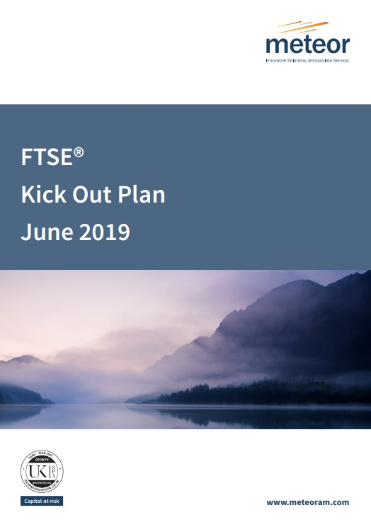 Meteor FTSE Kick Out Plan June 2019