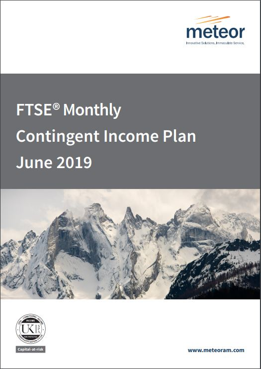 Meteor FTSE Monthly Contingent Income Plan June 2019