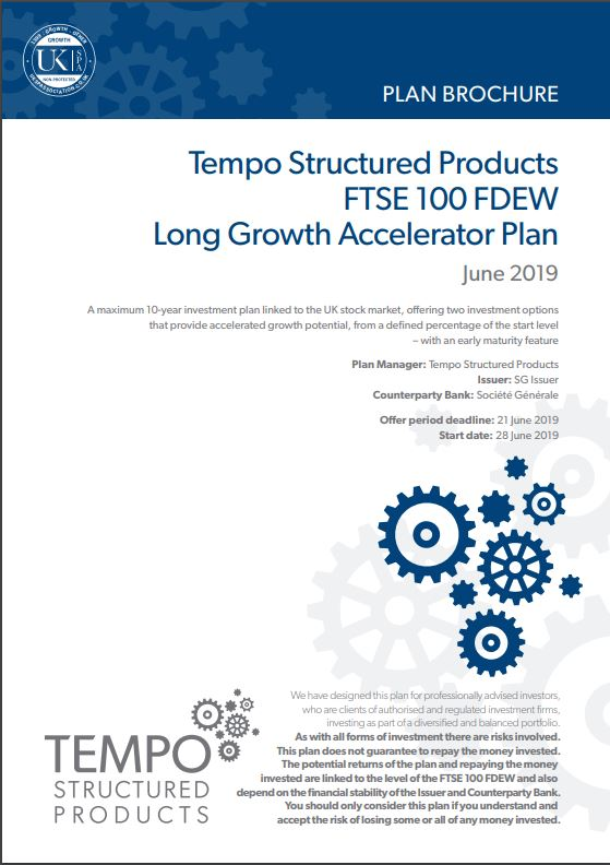Tempo Structured Products FTSE 100 FDEW Long Growth Accelerator Plan June 2019 - Option 2