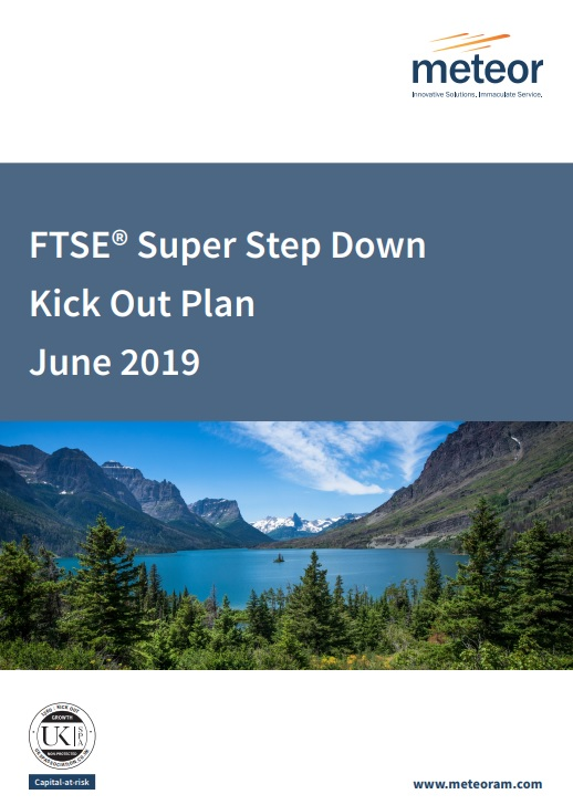 Meteor FTSE Super Step Down Kick Out Plan June 2019