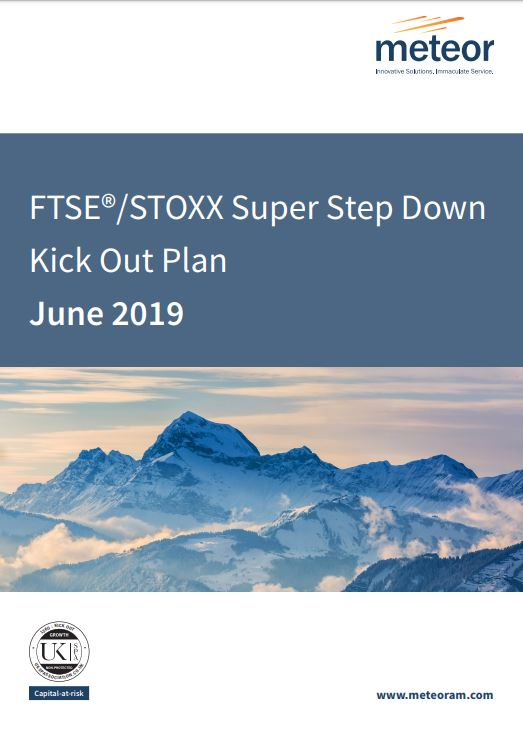 Meteor FTSE STOXX Super Step Down Kick Out Plan June 2019