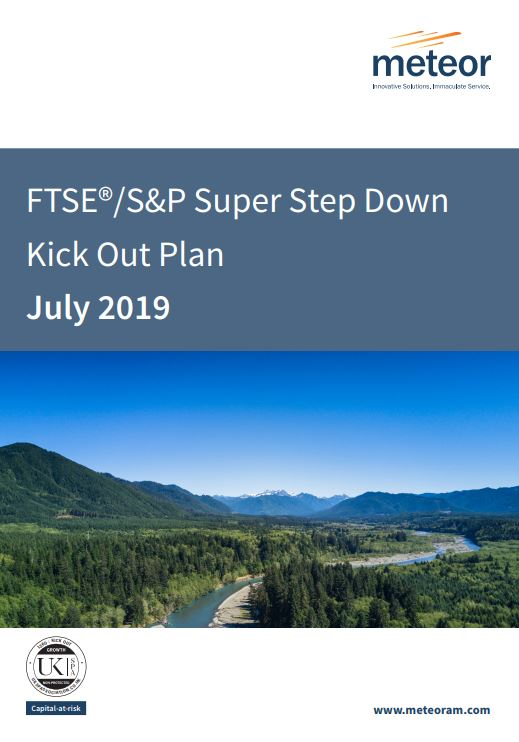 Meteor FTSE/S&P Super Step Down Kick Out Plan July 2019