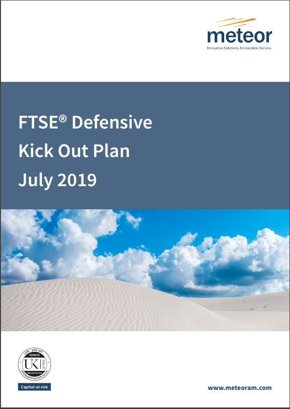 Meteor FTSE Defensive Kick Out Plan July 2019
