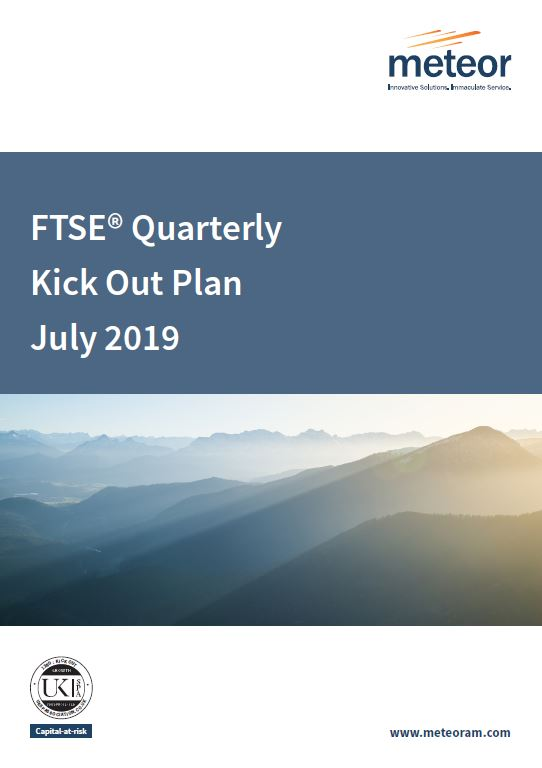 Meteor FTSE Quarterly Kick Out Plan July 2019