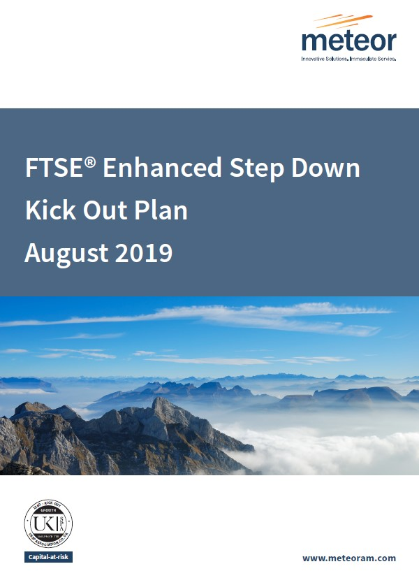 Meteor FTSE Enhanced Step Down Kick Out Plan August 2019