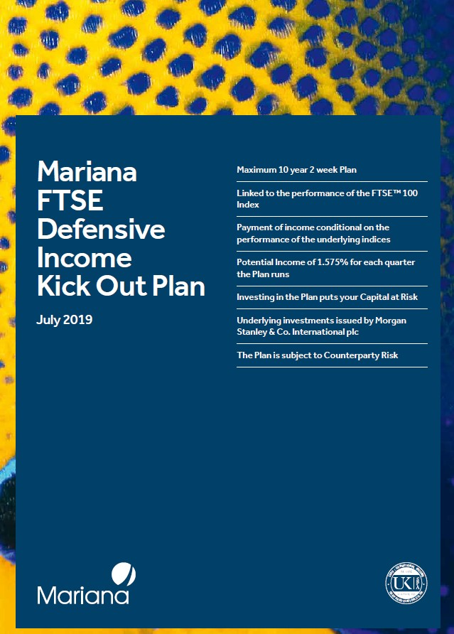 Mariana Capital FTSE Defensive Income Kick Out Plan July 2019