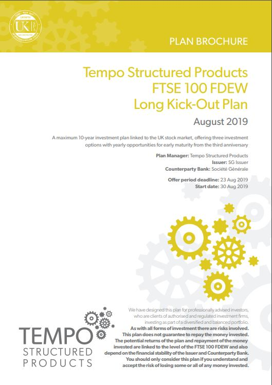 Tempo Structured Products FTSE 100 FDEW Long Kick-Out Plan August 2019 - Option 3