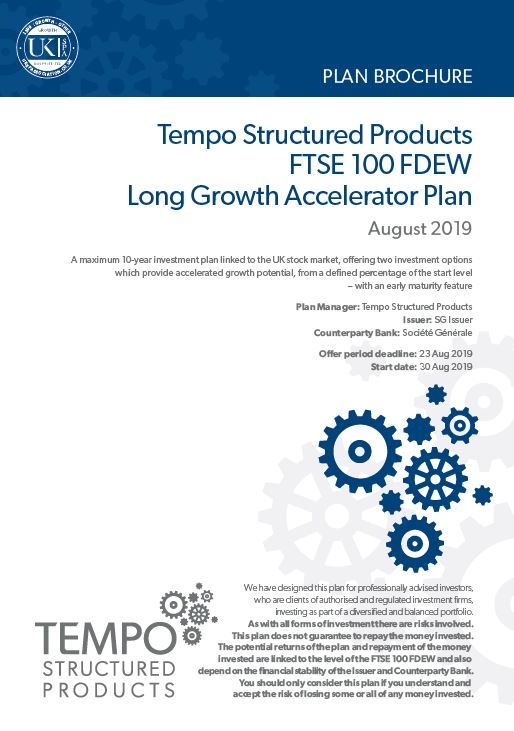 Tempo Structured Products FTSE 100 FDEW Long Growth Accelerator Plan August 2019 - Option 1
