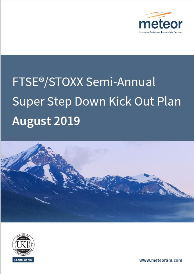 Meteor FTSE / STOXX Semi-Annual Super Step Down Kick Out Plan August 2019