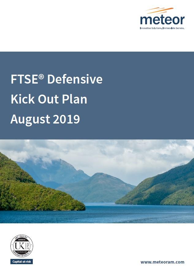 Meteor FTSE Defensive Kick Out Plan August 2019