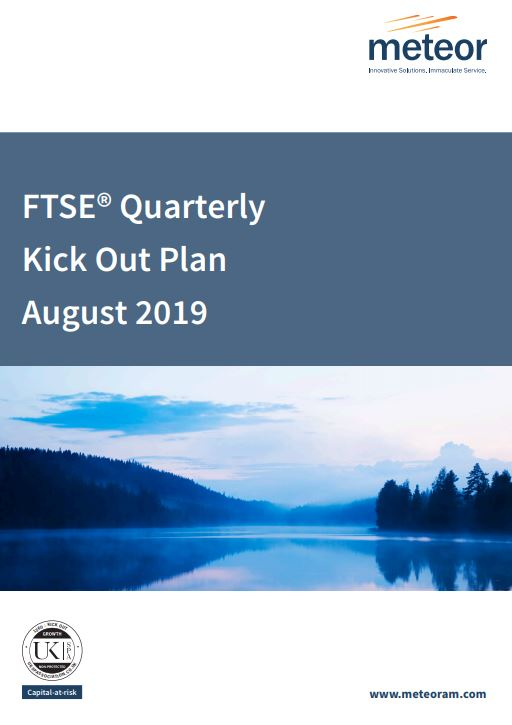 Meteor FTSE Quarterly Kick Out Plan August 2019