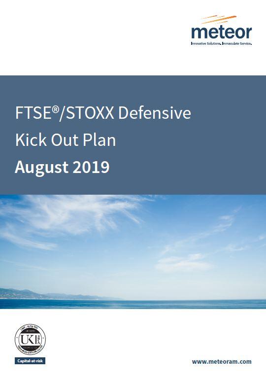 Meteor FTSE STOXX Defensive Kick Out Plan August 2019