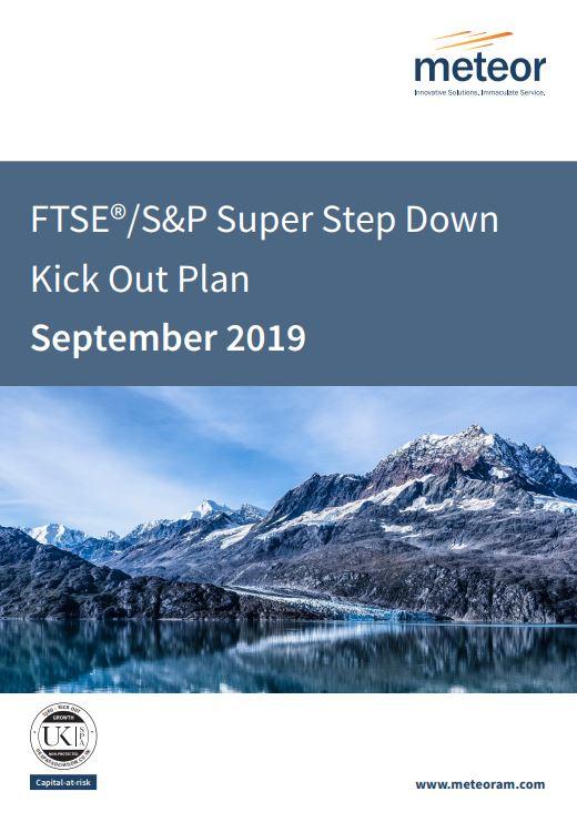 Meteor FTSE/S&P Super Step Down Kick Out Plan September 2019