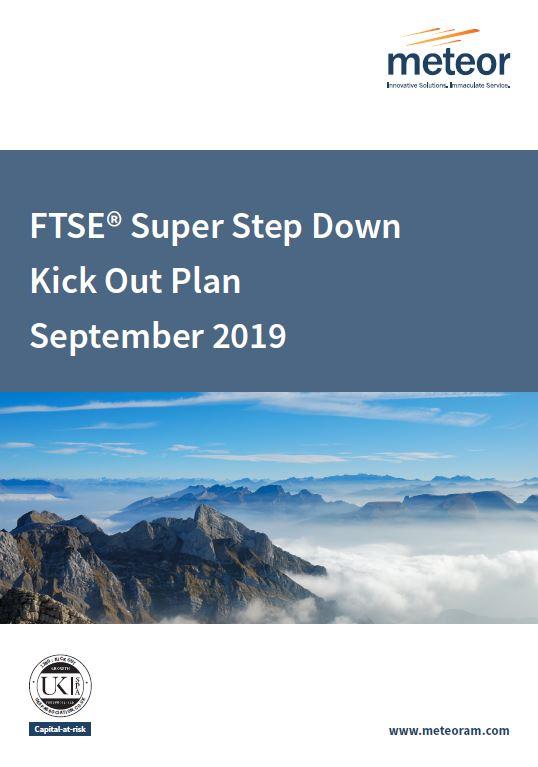 Meteor FTSE Super Step Down Kick Out Plan September 2019