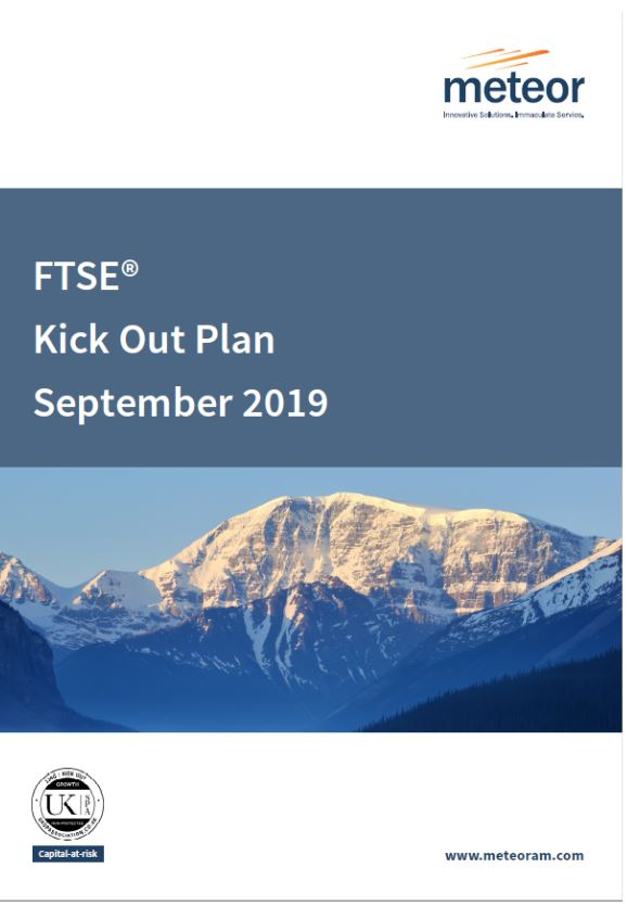 Meteor FTSE Kick Out Plan September 2019