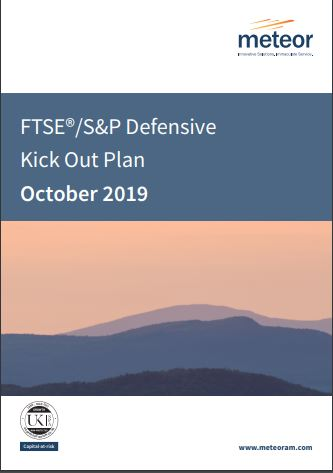 Meteor FTSE/S&P Defensive Kick Out Plan October 2019