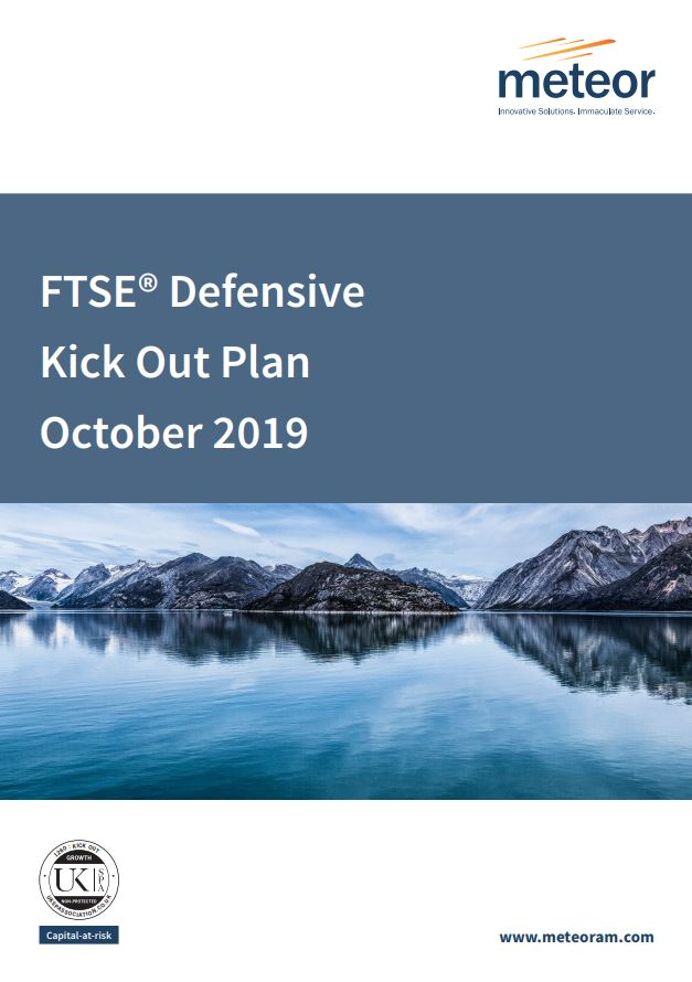 Meteor FTSE Defensive Kick Out Plan October 2019