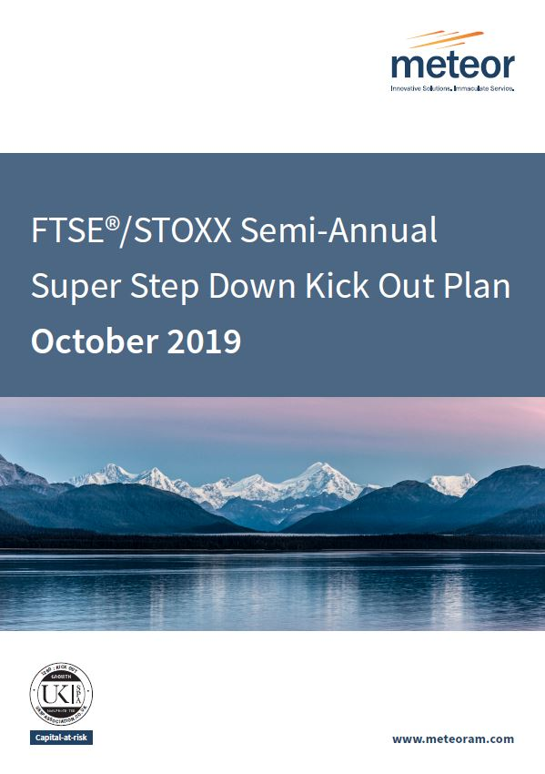 Meteor FTSE / STOXX Semi-Annual Super Step Down Kick Out Plan October 2019