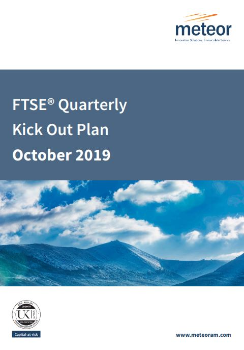 Meteor FTSE Quarterly Kick Out Plan October 2019
