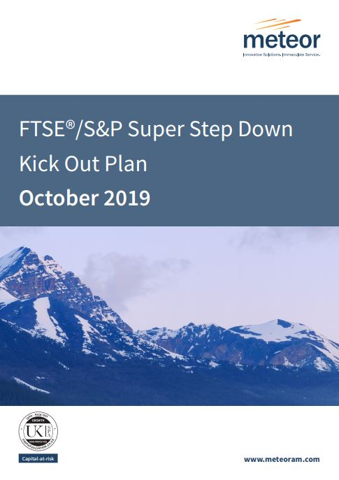 Meteor FTSE/S&P Super Step Down Kick Out Plan October 2019