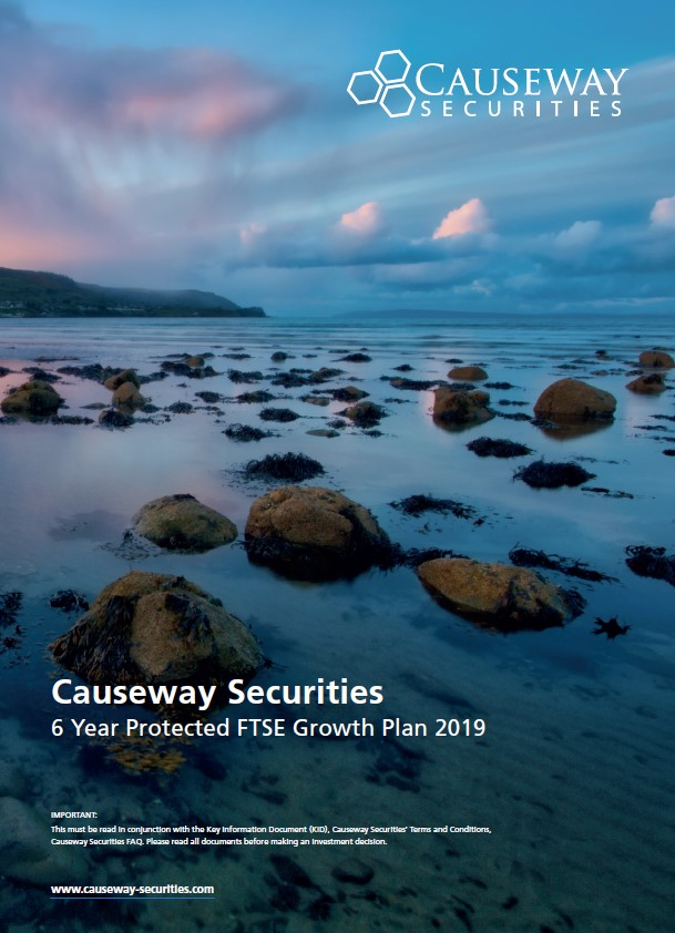 Causeway Securities 6 Year Protected FTSE Growth Plan  2019