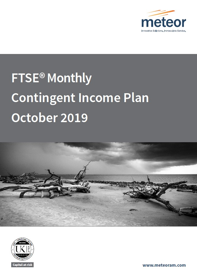 Meteor FTSE Monthly Contingent Income Plan October 2019 - Option 1