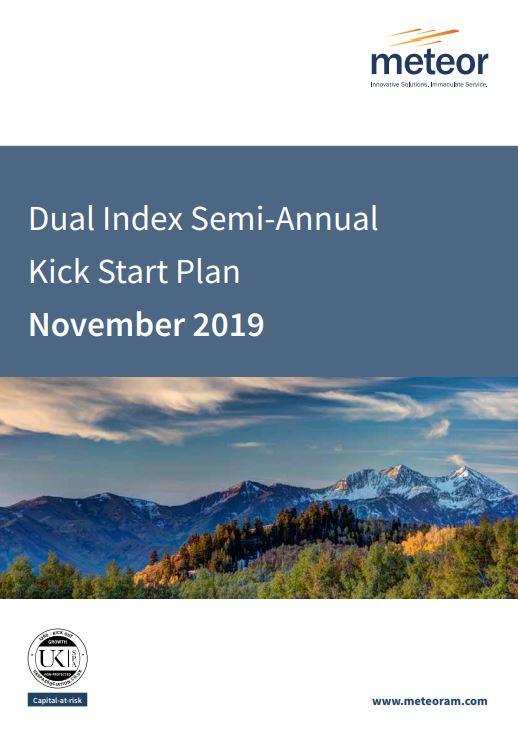 Meteor Dual Index Semi-Annual Kick Start Plan November 2019