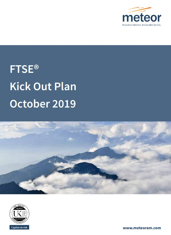 Meteor FTSE Kick Out Plan October 2019