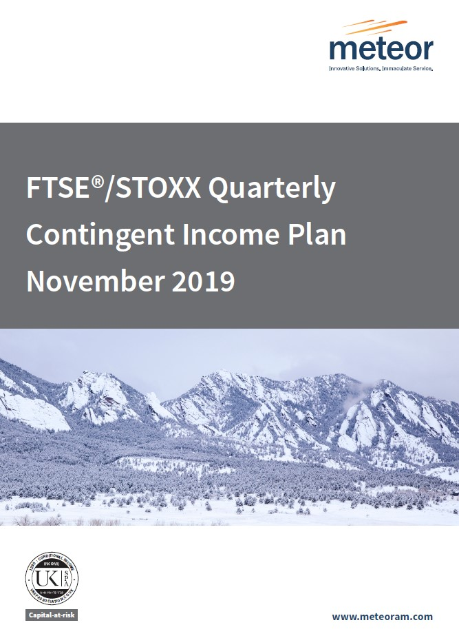 Meteor FTSE STOXX Quarterly Contingent Income Plan November 2019