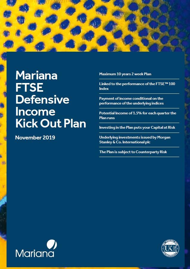 Mariana Capital FTSE Defensive Income Kick Out Plan November 2019