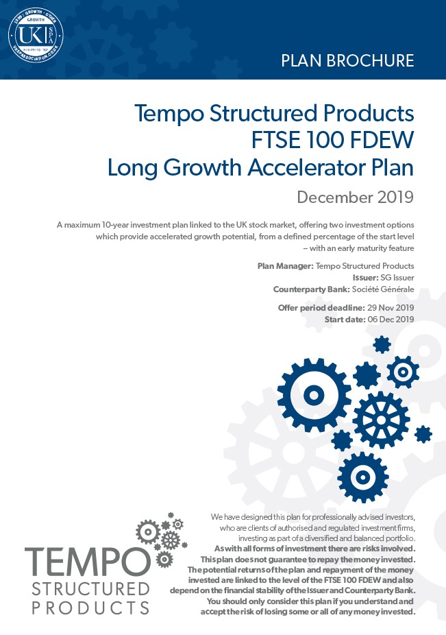 Tempo Structured Products FTSE 100 FDEW Long Growth Accelerator Plan December 2019 - Option 1