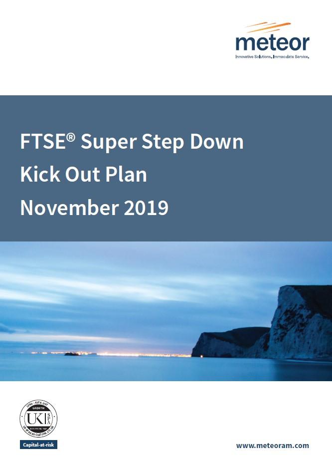 Meteor FTSE Super Step Down Kick Out Plan November 2019