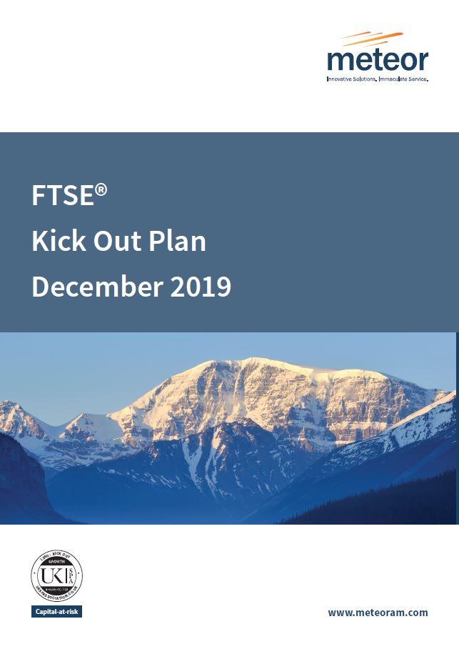 Meteor FTSE Kick Out Plan December 2019