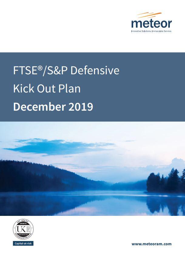 Meteor FTSE/S&P Defensive Kick Out Plan December 2019