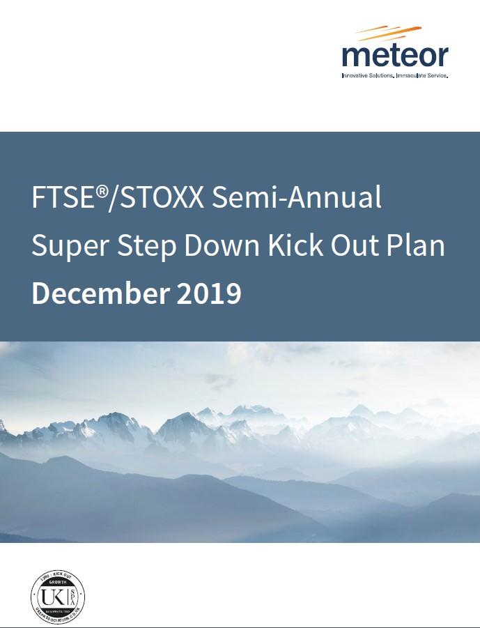 Meteor FTSE / STOXX Semi-Annual Super Step Down Kick Out Plan December 2019