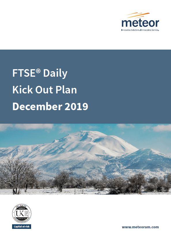 Meteor FTSE Daily Kick-Out Plan December 2019 - Option 1