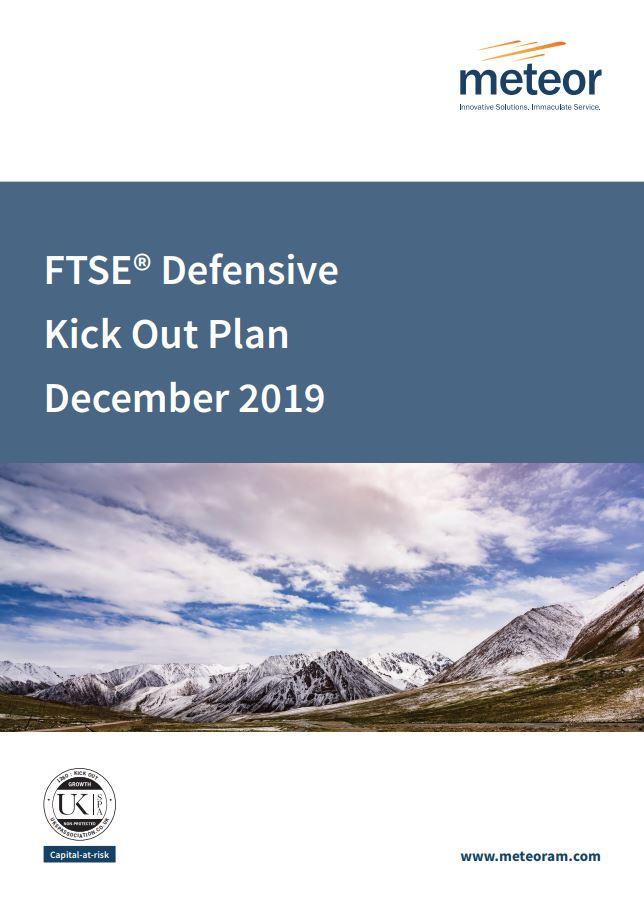 Meteor FTSE Defensive Kick Out Plan December 2019
