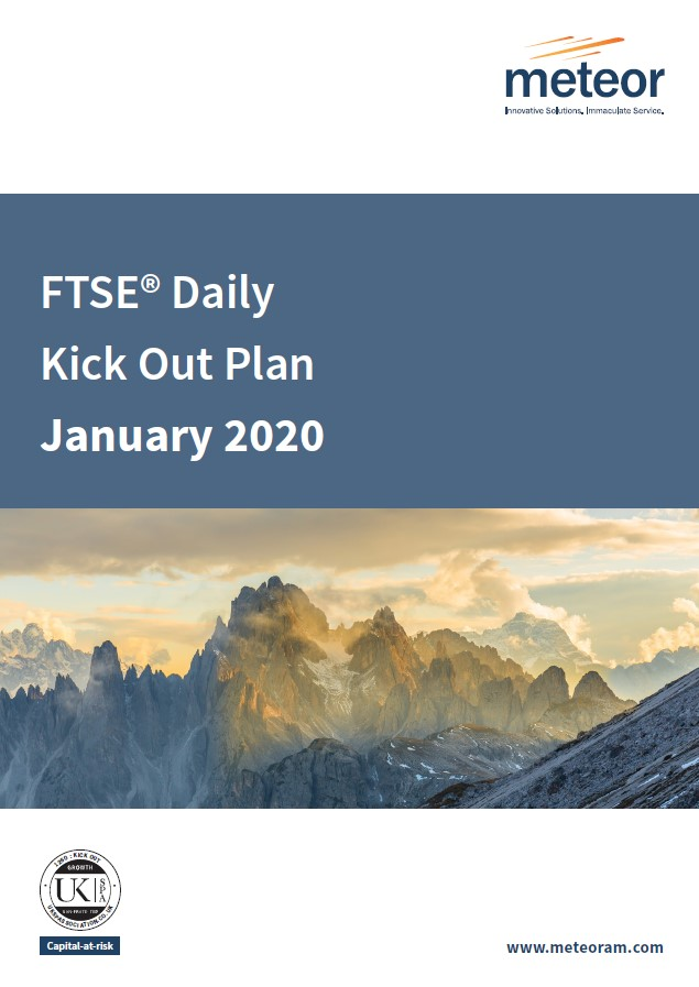 Meteor FTSE Daily Kick-Out Plan January 2020 - Option 1
