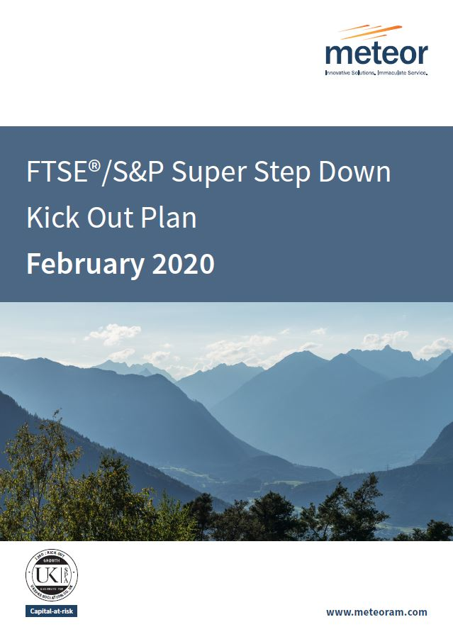 Meteor FTSE/S&P Super Step Down Kick Out Plan February 2020