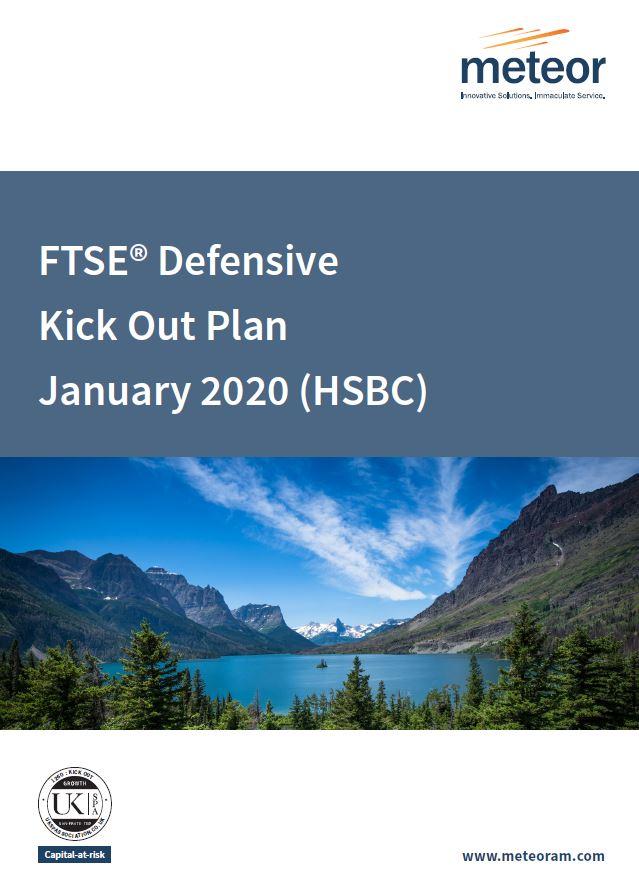 Meteor FTSE Defensive Kick Out Plan January 2020 (HSBC)