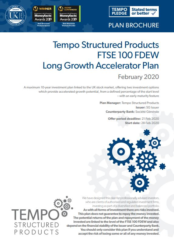 Tempo Structured Products FTSE 100 FDEW Long Growth Accelerator Plan February 2020 - Option 1
