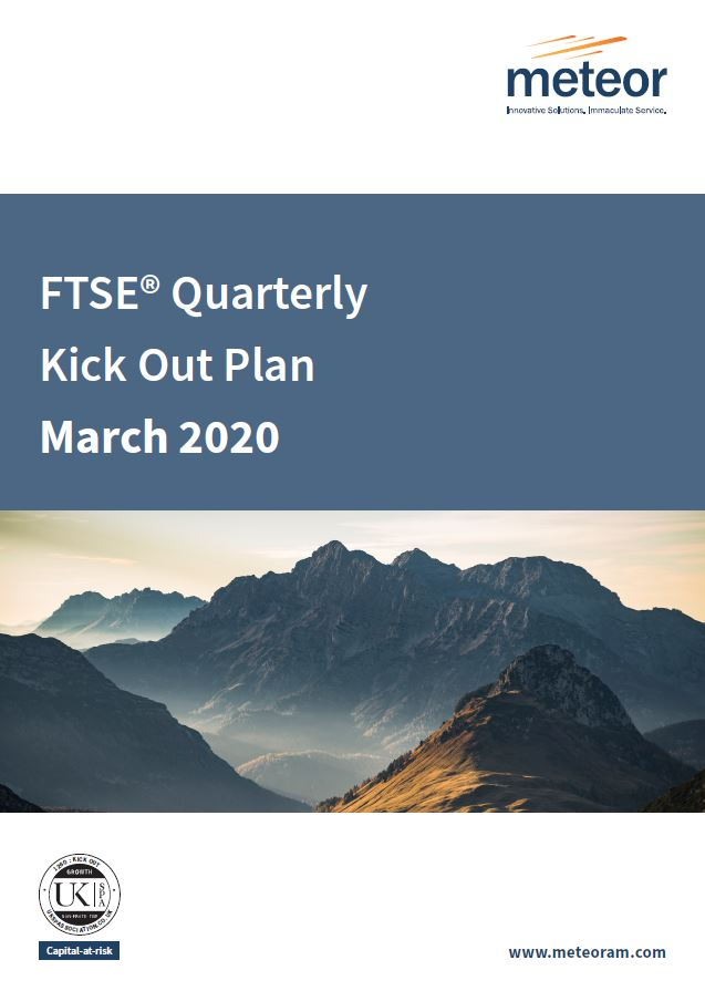 Meteor FTSE Quarterly Kick Out Plan March 2020