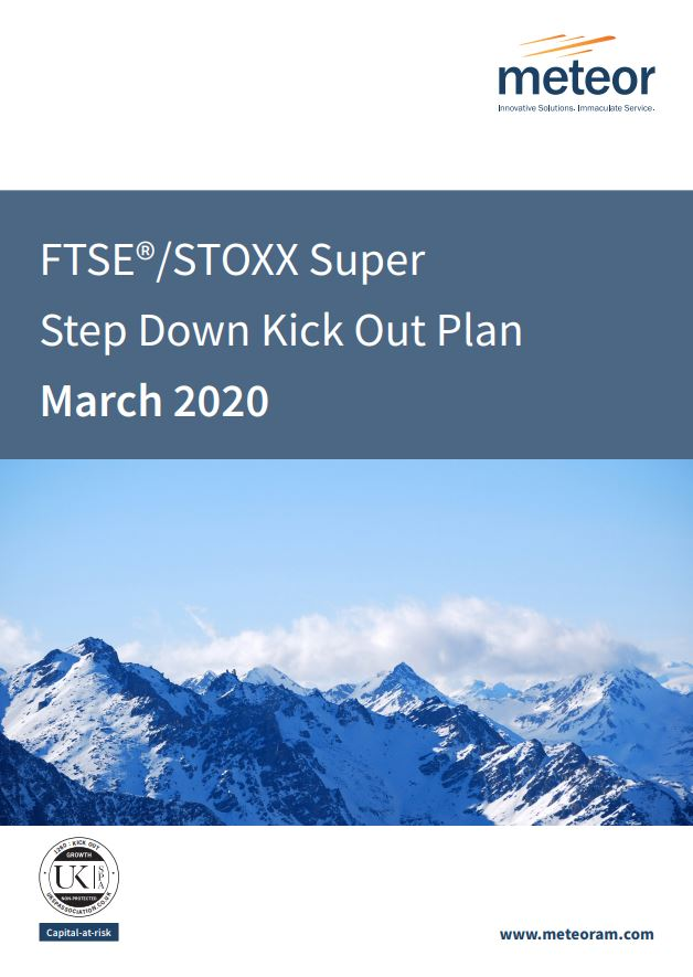 Meteor FTSE STOXX Super Step Down Kick Out Plan March 2020