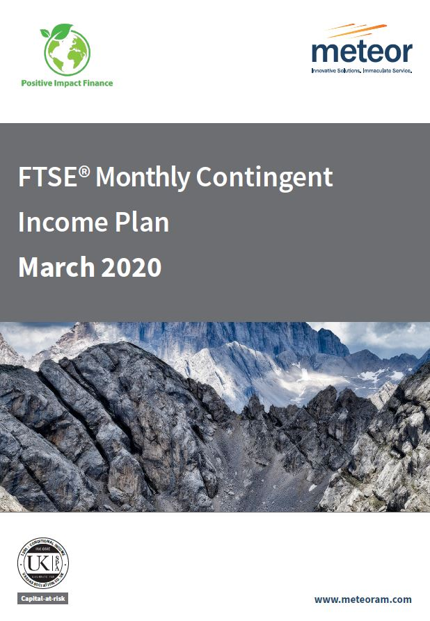 Meteor FTSE Monthly Contingent Income Plan March 2020 - Option 2