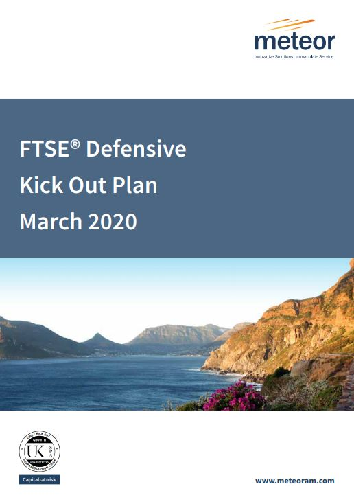 Meteor FTSE Defensive Kick Out Plan March 2020