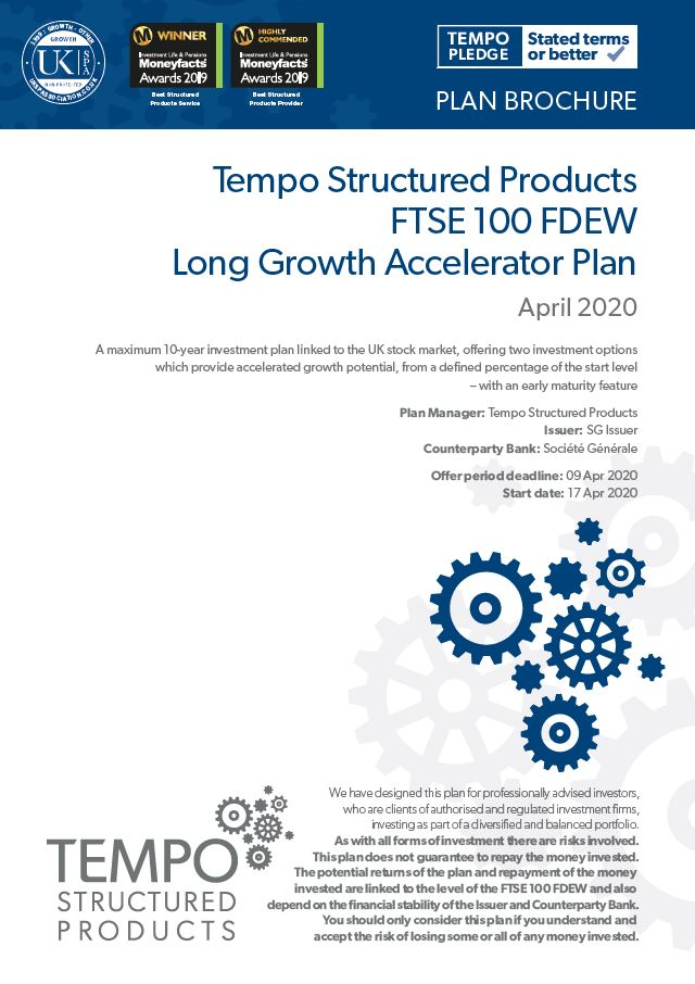 Tempo Structured Products FTSE 100 FDEW Long Growth Accelerator Plan April 2020 - Option 1